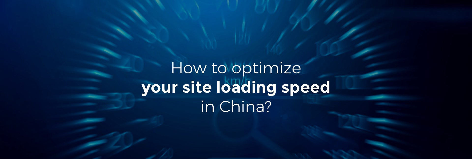 How to optimize your site loading speed in China
