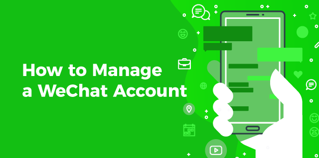 How to Manage a WeChat Account