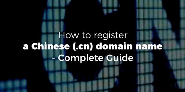 How To Register a Chinese (.cn) Domain Name - Complete Guide
