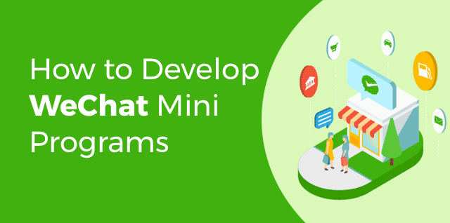 How to Develop WeChat Mini Programs that Rock