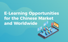 E-Learning Opportunities for the Chinese Market and Worldwide