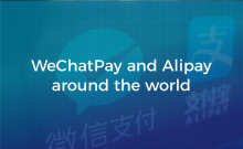 WeChatPay and Alipay Around the World