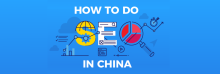 How To Do SEO In China