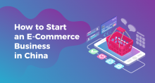 How to Start an E-Commerce Business in China