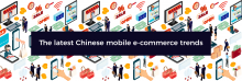 The Latest Chinese Mobile Ecommerce Trends